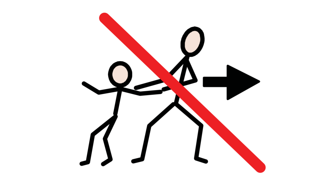 An adult pulling a child in a direction indicated by an arrow, with a red line drawn over the illustration to cross it out.