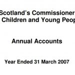Commissioner's annual report and accounts for year ended 31 March 2007.