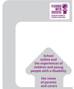 """Cover of the Flushed With Success report """"School toilets and the experiences of children and young people with a disability: The views of parents and carers"""""""