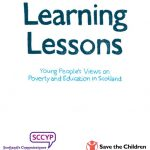"""Cover of """"Learning Lessons: Young People's Views on Poverty and Education in Scotland."""""""