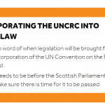 """Graphic reading: """"Incorporating the UNCRC into Scots law: There's no word of when legislation will be brought forward around incorporation of the UN Convention on the Rights of the Child. But a Bill needs to be before the Scottish Parliament this year to make sure there is time for it to be passed."""""""