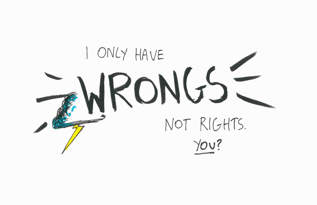 Picture saying 'I only have wrongs, not rights. You?'