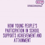"""Cover of """"How young people's participation in School supports achievement and attainment."""""""