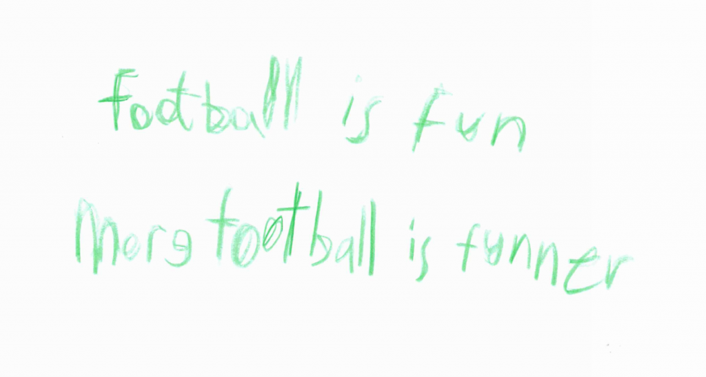 Child's writing saying 'Football is fun. More football is funner.'