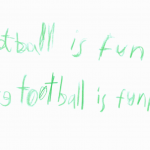 """7 word story in child's handwriting (green): """"Football is fun, more football is funner"""""""