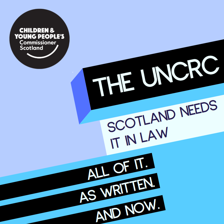 Image reading 'The UNCRC: Scotland needs it in law. All of it. As written. And now.