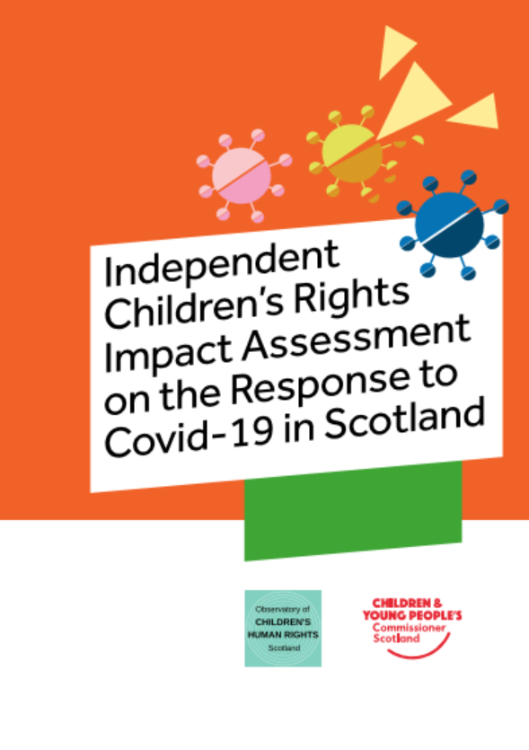 Cover of the Independent Children's Rights Impact Assessment on the response to Covid-19 in Scotland