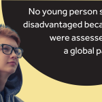 """A young person on a yellow background in front of the text """"No young person should be disadvantaged because they were assessed during a global pandemic."""""""