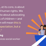 """Stylised illustration of children inside a semicircle with a flag on it with sun behind them, alongside a quote from children's services social worker Rebecca Laing: """"Social work, at its core, is about promoting human rights. We are passionate about advocating for the rights of children, and incorporation will mean this is not just an expectation, but a requirement."""""""
