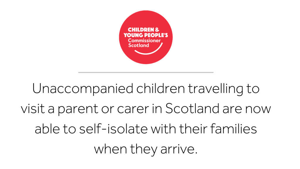 """Image reads: """"Unaccompanied children travelling to visit a parent or carer in Scotland are now able to self-isolate with their families when they arrive."""""""