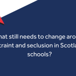 """Red triangles pointing down to the text """"what still needs to change around restraint and seclusion in Scotland's schools?"""""""