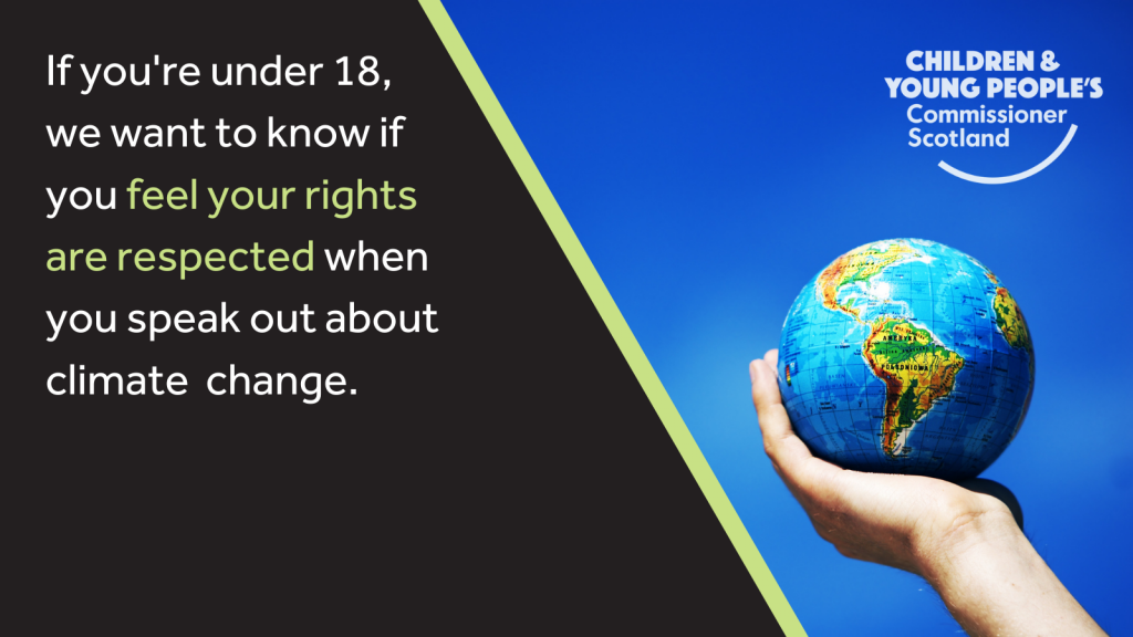 """A hand holding a globe with the blue sky in the background. Caption reads: """"If you're under 18, we want to know if you feel your rights are respected when you speak out about climate change."""""""